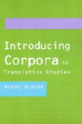 Introducing Corpora in Translation Studies  9780415268851