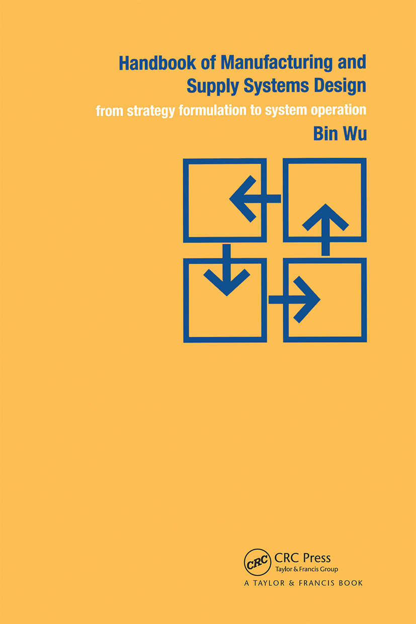 Handbook of Manufacturing and Supply Systems Design: From Strategy Formulations to System Operation, 1st Edition (Hardback) book cover