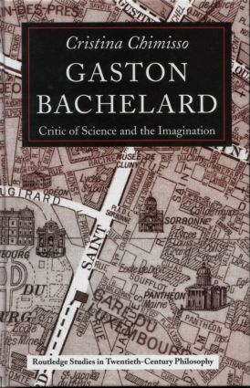 Gaston Bachelard: Critic of Science and the Imagination, 1st Edition (Hardback) book cover