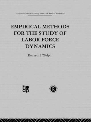 Empirical Methods for the Study of Labour Force Dynamics (Hardback) book cover