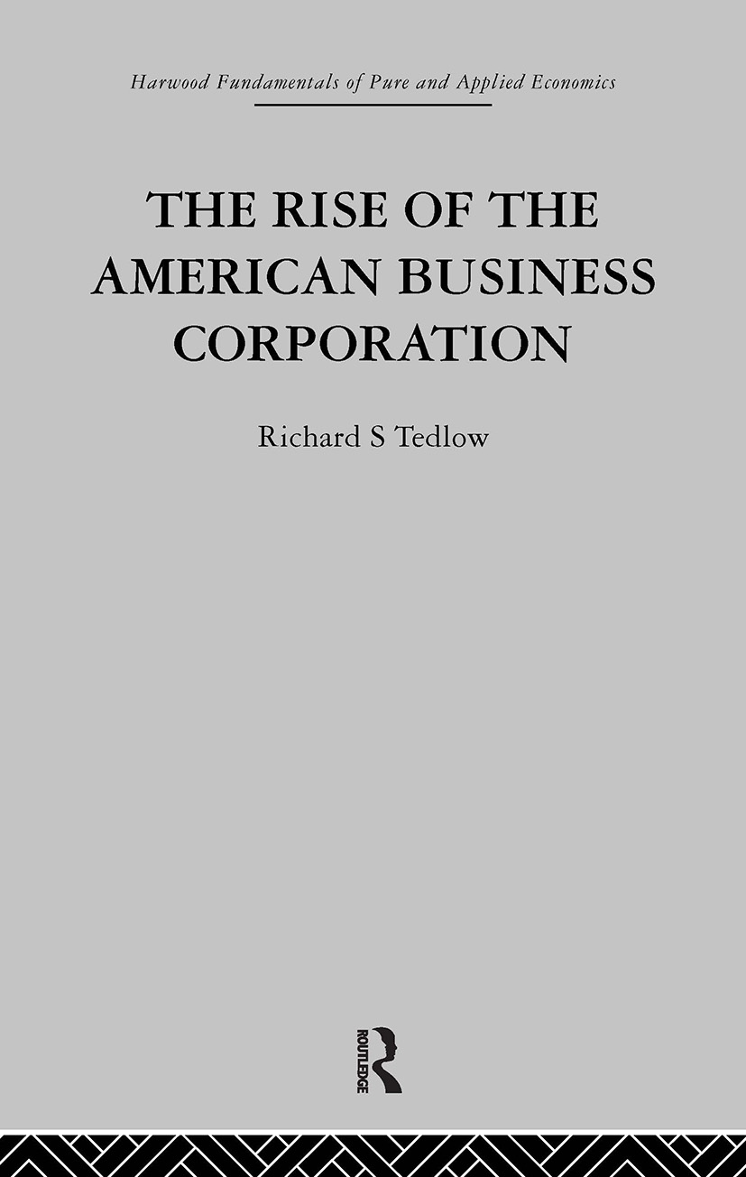 The Rise of the American Business Corporation: 1st Edition (Hardback) book cover