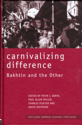 Carnivalizing Difference: Bakhtin and the Other (Hardback) book cover