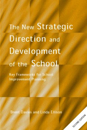 The New Strategic Direction and Development of the School: Key Frameworks for School Improvement Planning, 2nd Edition (Paperback) book cover