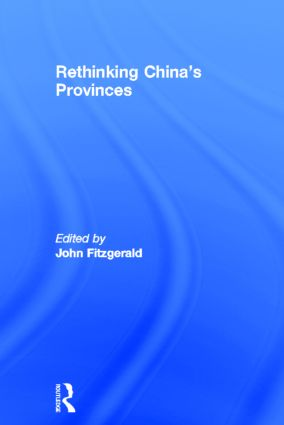 Rethinking China's Provinces: 1st Edition (Hardback) book cover
