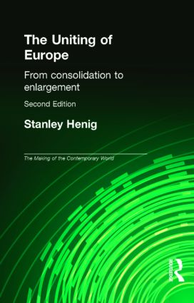 The Uniting of Europe: From Consolidation to Enlargement book cover