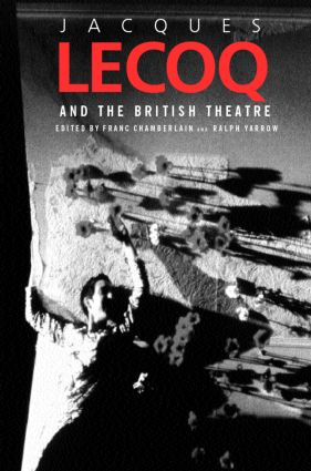 Jacques Lecoq and the British Theatre (Paperback) book cover