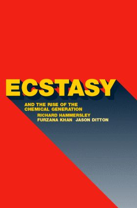 Ecstasy and the Rise of the Chemical Generation