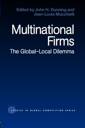 Multinational Firms: The Global-Local Dilemma (Hardback) book cover