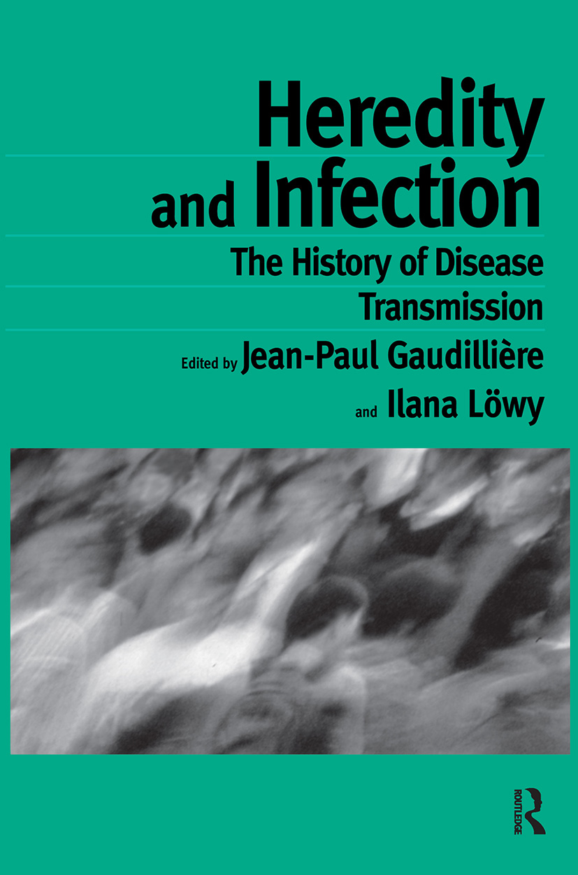 Heredity and Infection: The History of Disease Transmission book cover