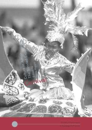 Carnival: Culture in Action – The Trinidad Experience, 1st Edition (Paperback) book cover