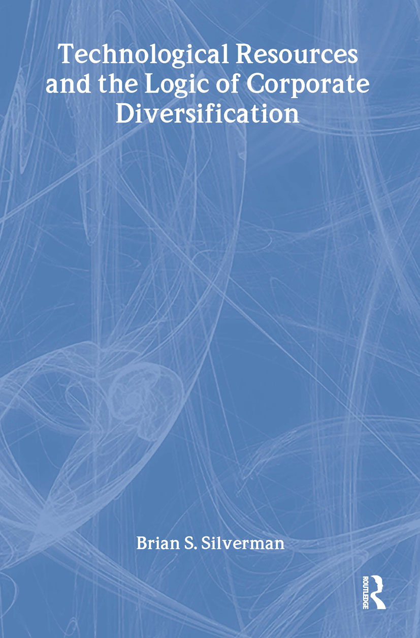 Technological Resources and the Logic of Corporate Diversification: 1st Edition (Hardback) book cover