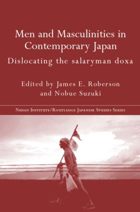 Men and Masculinities in Contemporary Japan: Dislocating the Salaryman Doxa, 1st Edition (Paperback) book cover