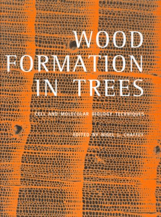 Wood Formation in Trees: Cell and Molecular Biology Techniques, 1st Edition (Hardback) book cover