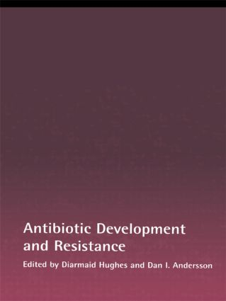 Antibiotic Development and Resistance: 1st Edition (Hardback) book cover