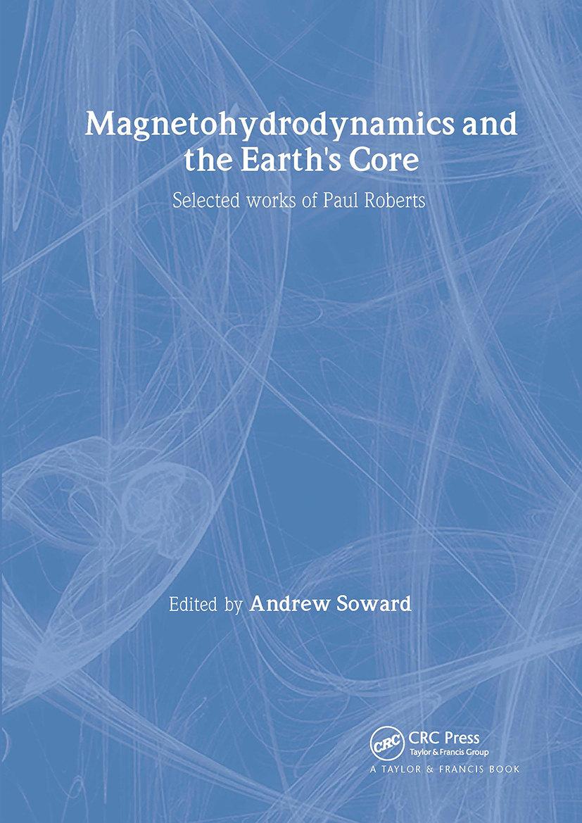 Magnetohydrodynamics and the Earth's Core: Selected Works by Paul Roberts book cover