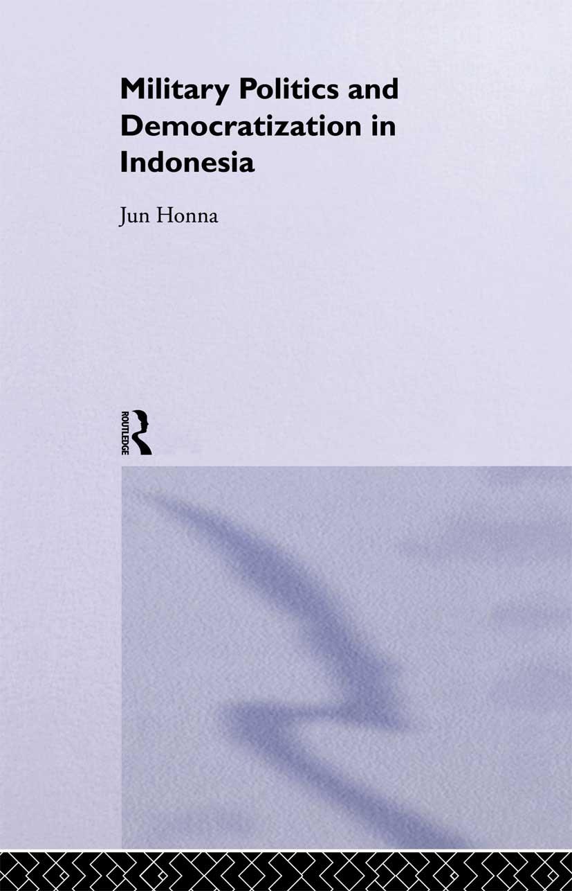 Military Politics and Democratization in Indonesia: 1st Edition (Hardback) book cover