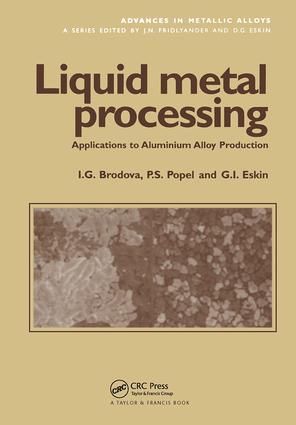 Liquid Metal Processing: Applications to Aluminium Alloy Production, 1st Edition (Hardback) book cover