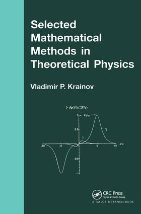 Selected Mathematical Methods in Theoretical Physics: 1st Edition (Paperback) book cover