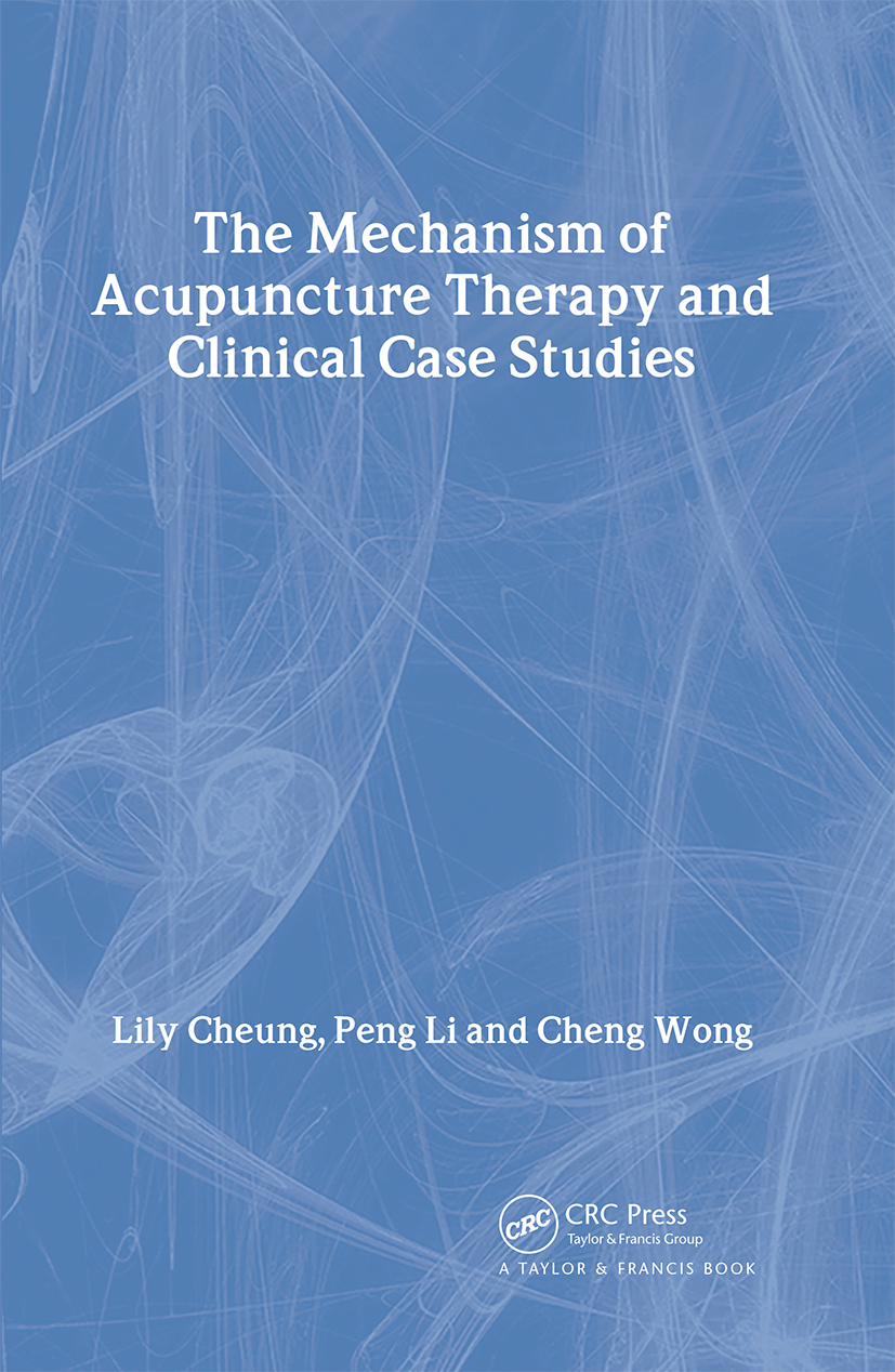 Mechanism of Acupuncture Therapy and Clinical Case Studies: 1st Edition (Hardback) book cover