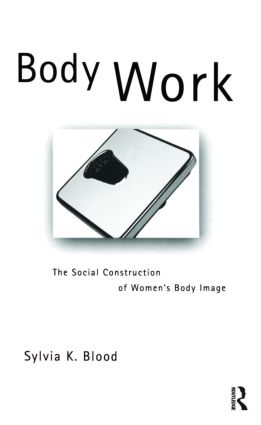 Body Work: The Social Construction of Women's Body Image book cover