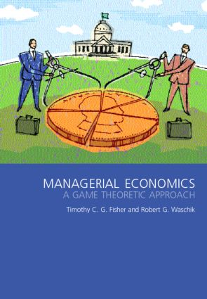 Managerial Economics: A Game Theoretic Approach (Paperback) book cover