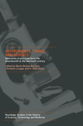Instruments, Travel and Science: Itineraries of Precision from the Seventeenth to the Twentieth Century, 1st Edition (Hardback) book cover