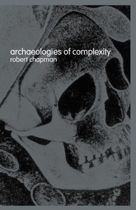Archaeologies of Complexity: 1st Edition (Paperback) book cover