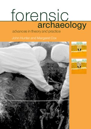 Forensic Archaeology: Advances in Theory and Practice (Paperback) book cover