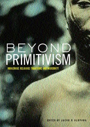 Beyond Primitivism: Indigenous Religious Traditions and Modernity, 1st Edition (Paperback) book cover