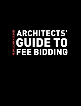Architects' Guide to Fee Bidding: 1st Edition (Paperback) book cover