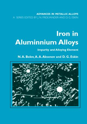 Iron in Aluminium Alloys: Impurity and Alloying Element book cover