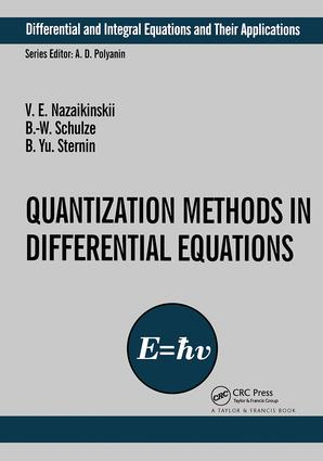 Quantization Methods in the Theory of Differential Equations: 1st Edition (Hardback) book cover