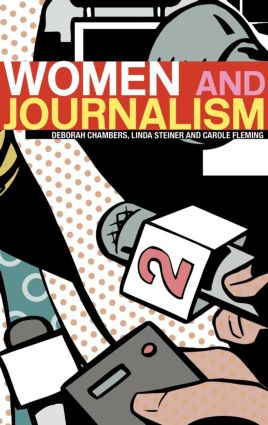 Women and Journalism: 1st Edition (Hardback) book cover