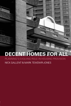 Decent Homes for All: Planning's Evolving Role in Housing Provision, 1st Edition (Paperback) book cover