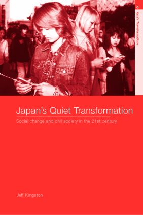 Japan's Quiet Transformation: Social Change and Civil Society in 21st Century Japan (Paperback) book cover
