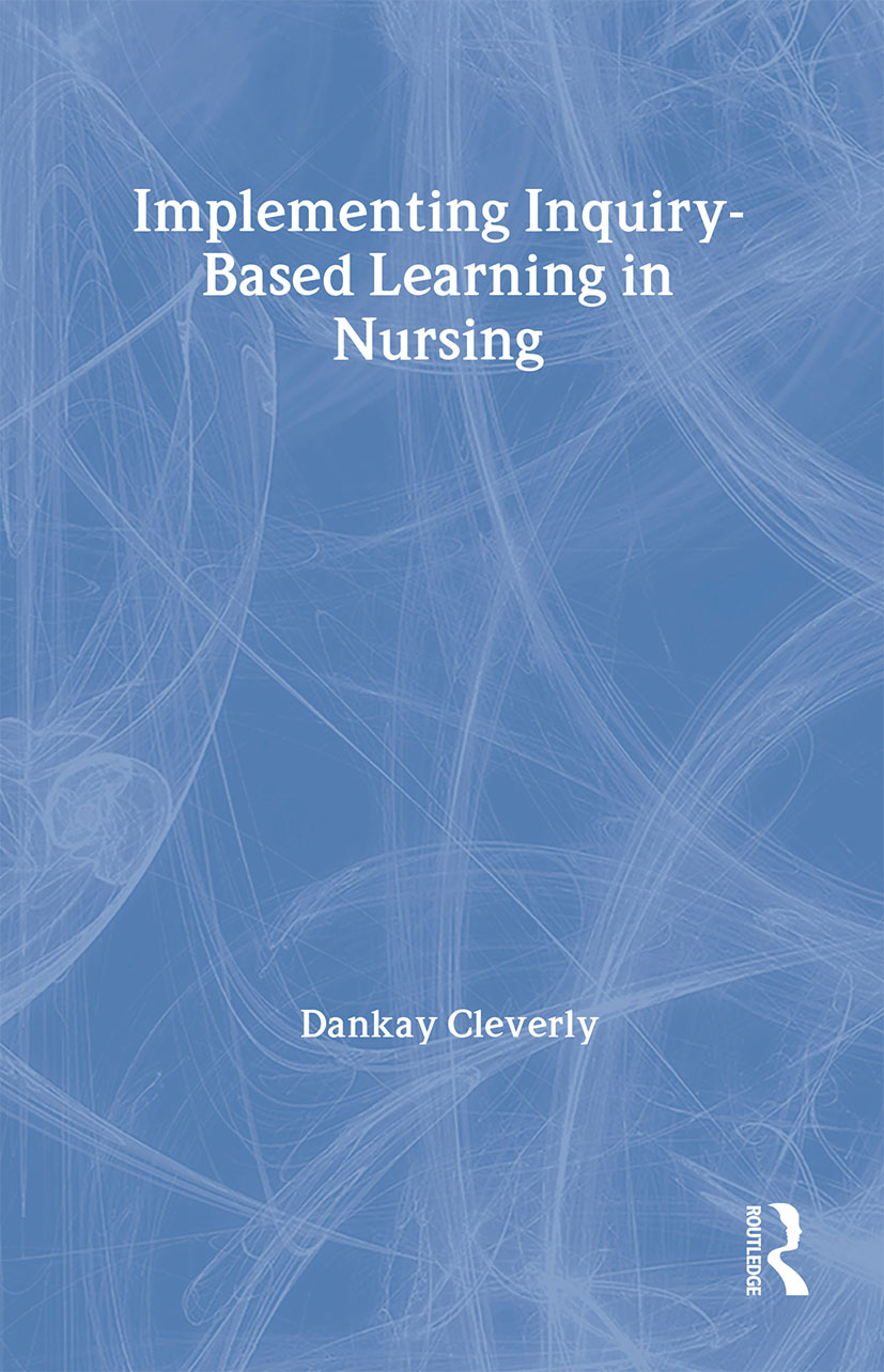 Implementing Inquiry-Based Learning in Nursing: 1st Edition (Paperback) book cover