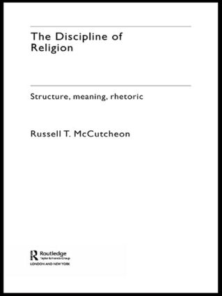 The Discipline of Religion: Structure, Meaning, Rhetoric, 1st Edition (Paperback) book cover