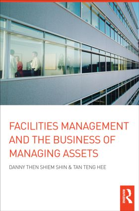 Facilities Management and the Business of Managing Assets (Hardback) book cover