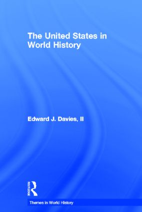 The United States in World History: 1st Edition (Hardback) book cover