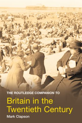 The Routledge Companion to Britain in the Twentieth Century book cover