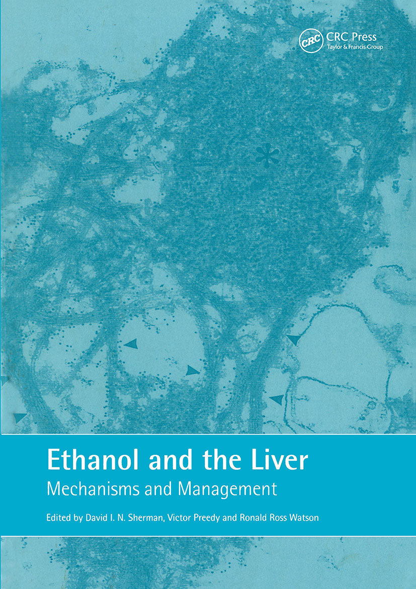 Ethanol and the Liver: Mechanisms and Management (Hardback) book cover