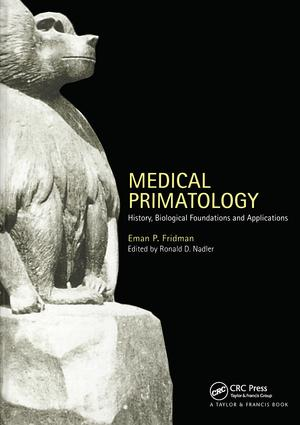 Medical Primatology: History, Biological Foundations and Applications, 1st Edition (Hardback) book cover