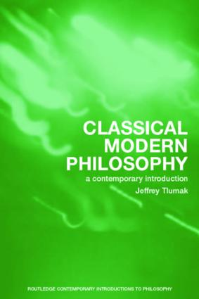 Classical Modern Philosophy: A Contemporary Introduction (Paperback) book cover