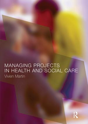 Managing Projects in Health and Social Care (Paperback) book cover