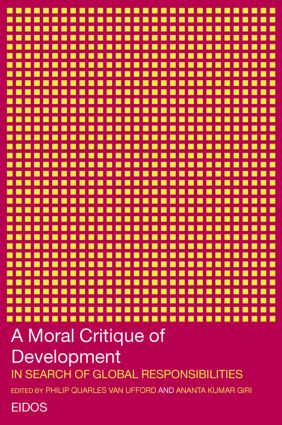 A Moral Critique of Development: In Search of Global Responsibilities, 1st Edition (Paperback) book cover