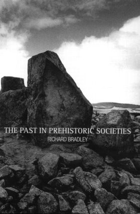 The Past in Prehistoric Societies (Paperback) book cover