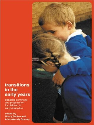Transitions in the Early Years: Debating Continuity and Progression for Children in Early Education, 1st Edition (Paperback) book cover