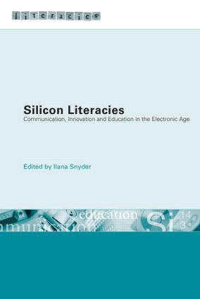 Silicon Literacies: Communication, Innovation and Education in the Electronic Age (Paperback) book cover