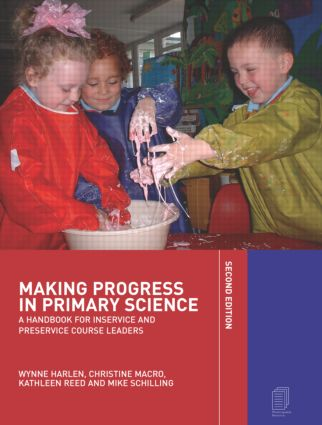 Making Progress in Primary Science: A Study Book for Teachers and Student Teachers, 2nd Edition (Paperback) book cover