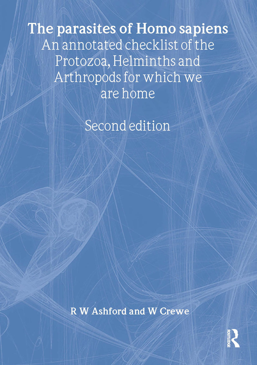 Parasites of Homo sapiens: An Annotated Checklist of the Protozoa, Helminths and Arthropods for which we are Home, 1st Edition (Paperback) book cover